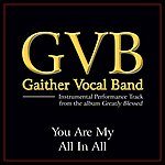 Gaither Vocal Band You Are My All In All Performance Tracks