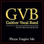 Gaither Vocal Band Please Forgive Me Performance Tracks