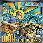 Wax Two Wheels (Explicit Version)