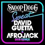 Snoop Dogg Sweat (David Guetta & Afrojack) (Dubstep Remix) (Snoop Dogg Vs. David Guetta)