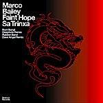 Marco Bailey Faint Hope / Sa Trinxa