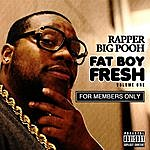 Rapper Big Pooh Fatboyfresh Vol. 1: For Members Only