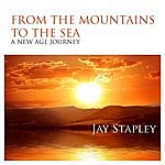 Jay Stapley From The Mountains To The Sea: A New Age Journey