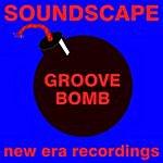 Soundscape Groove Bomb Ep
