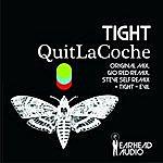Tight Quit La Coche