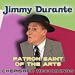 Jimmy Durante Patron Saint Of The Arts