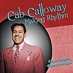 Cab Calloway Making Rhythm