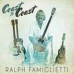 Ralph Famiglietti Coast To Coast