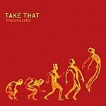 Take That Progressed (Bonus Tracks)