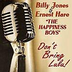 Billy Jones The Happiness Boys : Don't Bring Lulu