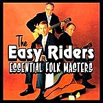 The Easy Riders Essential Folk Masters