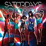 The Saturdays Notorious
