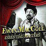 Ewan MacColl Essential Masters