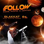 Blak Kat Ifollow (Mars, Pluto, & Jupiter) - Single