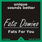 Fats Domino Fats For You