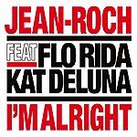 Jean Roch I'm Alright (Feat. Flo Rida, Kat Deluna)