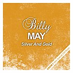 Billy May Silver And Gold