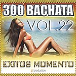 Latin Bachata 300 Exitos, Vol. 22 (Bachata Time Pt. 1)