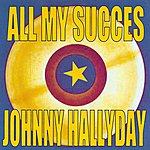 Johnny Hallyday All My Succes - Johnny Hallyday