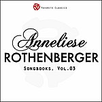 Anneliese Rothenberger The Anneliese Rothenberger Songbooks, Vol.3 (Rare Recordings)