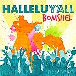 Bomshel Hallelu Y'All (Single)
