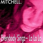Mitchell Everybody Singz ~ La La La