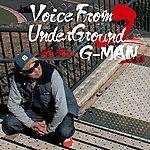 G-Man Voice From Underground 2