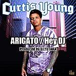 Curtis Young Atigato / Hey Dj
