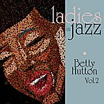 Betty Hutton Ladies In Jazz - Betty Hutton Vol. 2