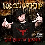 Kool-Whip The Country Kingpin