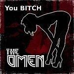 Omen You Bitch