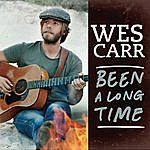 Wes Carr Been A Long Time