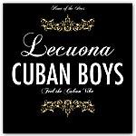 Lecuona Cuban Boys Feel The Cuban Vibe