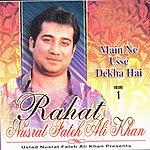 Rahat Fateh Ali Khan Main Ne Usse Dekha Hai (Vol. 1)