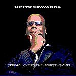 Keith Edwards Spread Love To The Highest Heights