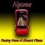 Ngoma Ngoma - Poetry From A Smart Phone