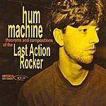 Hum Machine Last Action Rocker