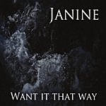 Janine Want It That Way
