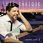 Luis Enrique Locos Los 2