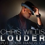 Chris Willis Louder (Put Your Hands Up) (Uk Version)