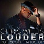 Chris Willis Louder (Put Your Hands Up) (Uk Version)