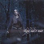 Elane Love Can't Wait