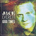 Jace Everett Good Times