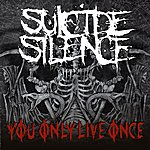 Suicide Silence You Only Live Once - Single