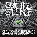 Suicide Silence Slaves To Substance - Single