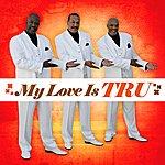 Tru My Love Is Tru (Remastered)
