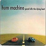 Hum Machine Speed Kills The Dying Beat