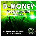 D Money Money-4-Life (The Anthem) - Single