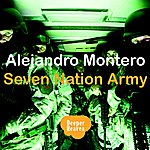 Alejandro Montero Seven Nation Army