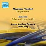 Robert Irving Meyerbeer, G.: Patineurs (Les) (Arr. C. Lambert) / Massenet, J.: Le CID: Ballet Music (Robert Irving) (1952, 1957)